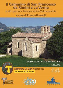Il Cammino di San Francesco da Rimini a La Verna guida+carta 1:25.000