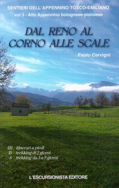ULTIMA COPIA Guida ai sentieri dell'Appennino Bolognese e Pistoiese dal Reno al Corno alle Scale