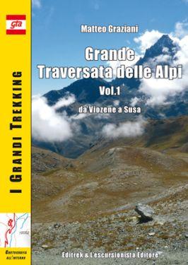 Grande Traversata delle Alpi vol.1 GTA da Viozene a Susa