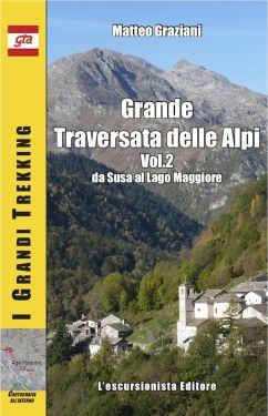 Grande Traversata delle Alpi vol.2 GTA da Susa al Lago Maggiore